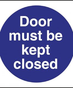Vogue Door Must Be Kept Closed Sign