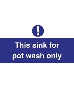 Vogue This Sink For Pot Wash Only Sign