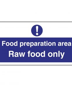 Vogue Food Preparation Area Raw Food Only Sign
